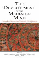 The development of the mediated mind : sociocultural context and cognitive development /
