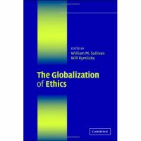 The globalization of ethics : religious and secular perspectives /