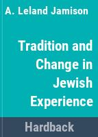 Tradition and change in Jewish experience /