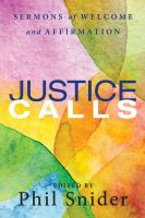 Justice calls : sermons of welcome and affirmation /