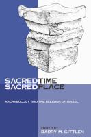 Sacred time, sacred place : archaeology and the religion of Israel /