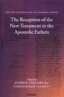 The reception of the New Testament in the Apostolic Fathers /