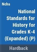 National standards for history for grades K-4 : expanding children's world in time and space /