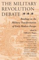 The military revolution debate : readings on the military transformation of early modern Europe /