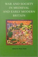 War and society in medieval and early modern Britain /