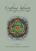 Crafting infinity : reworking elements in Irish culture /