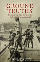 Ground truths : British Army operations in the Irish War of Independence /