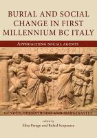 Burial and social change in first-millennium BC Italy : approaching social agents : gender, personhood and marginality /