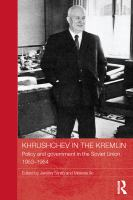 Khrushchev in the Kremlin : policy and government in the Soviet Union, 1953-1964 /