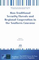 Non-traditional security threats and regional cooperation in the southern caucasus /