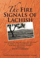 The Fire Signals of Lachish : Studies in the Archaeology and History of Israel in the Late Bronze Age, Iron Age, and Persian Period in Honor of David Ussishkin /