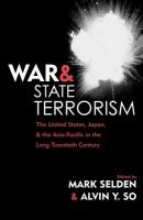 War and state terrorism : the United States, Japan, and the Asia-Pacific in the long twentieth century /