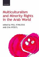 Multiculturalism and minority rights in the Arab world /