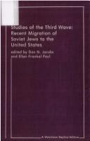 Studies of the third wave: recent migration of Soviet Jews to the United States /