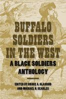 Buffalo soldiers in the West : a Black soldiers anthology /