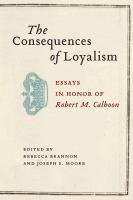 The consequences of loyalism : essays in honor of Robert M. Calhoon /
