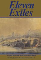 Eleven exiles : accounts of Loyalists of the American Revolution /