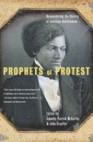 Prophets of protest : reconsidering the history of American abolitionism /