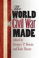 The world the Civil War made /