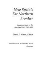 New Spain's far northern frontier : essays on Spain in the American West, 1540-1821 /