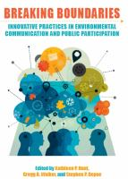 Breaking boundaries : innovative practices in environmental communication and public participation /