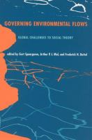 Governing environmental flows global challenges to social theory /