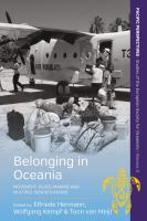 Belonging in Oceania : movement, place-making and multiple identifications /