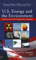 U.S. energy and the environment an overview and comparative analysis /