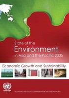 State of the environment in Asia and the Pacific, 2005 : economic growth and sustainability.