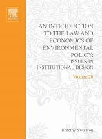 An introduction to the law and economics of environmental policy : issues in institutional design /