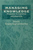 Managing knowledge : perspectives on cooperation and competition /