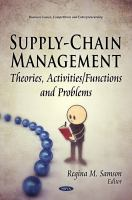 Supply-chain management : theories, activities/functions and problems /