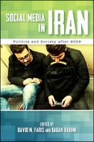 Social media in Iran : politics and society after 2009 /