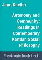 Autonomy and community : readings in contemporary Kantian social philosophy /