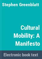 Cultural mobility : a manifesto /
