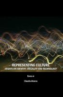 Representing culture : essays on identity, visuality and technology /
