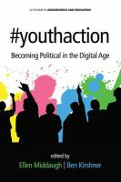 #Youthaction : becoming political in the digital age /