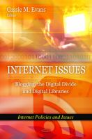 Internet issues : blogging, the digital divide and digital libraries /