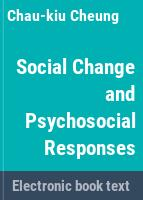 Social change and psychosocial responses : social force theory applied to Chinese modernization and postmodernization /