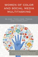 Women of color and social media multitasking : blogs, timelines, feeds, and community /