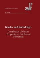 Gender and knowledge : contribution of gender perspectives to intellectual formations /