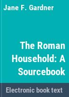 The Roman household : a sourcebook /