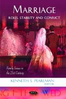 Marriage : roles, stability and conflict /