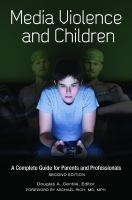 Media violence and children : a complete guide for parents and professionals /