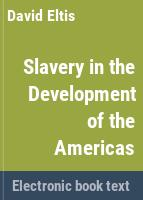 Slavery in the development of the Americas /