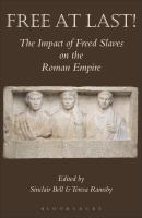 Free at last! : the impact of freed slaves on the Roman empire /