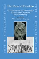 The faces of freedom : the manumission and emancipation of slaves in Old World and New World slavery /