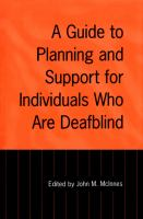 A guide to planning and support for individuals who are deafblind /
