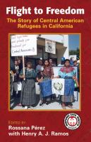Flight to freedom : the story of Central American refugees in California /