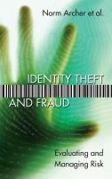 Identity theft and fraud : evaluating and managing risk /